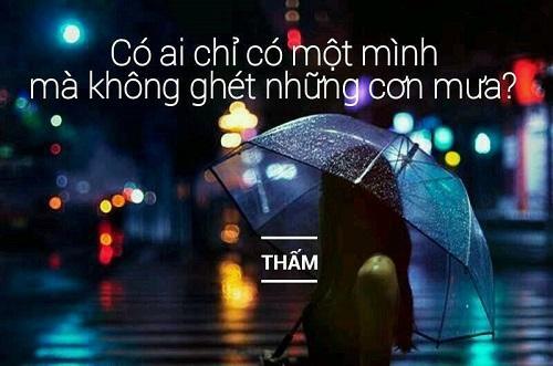 Có ai chỉ một mình mà không ghét những cơn mưa